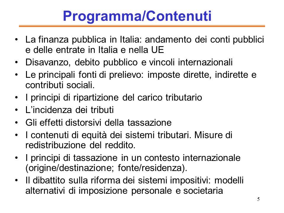 Programma/ContenutiLa finanza pubblica in Italia: andamento dei conti pubblici e delle entrate in Italia e nella UE.