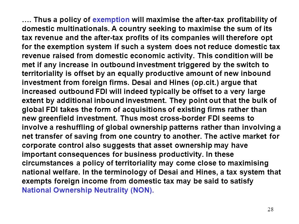 …. Thus a policy of exemption will maximise the after-tax profitability of domestic multinationals.
