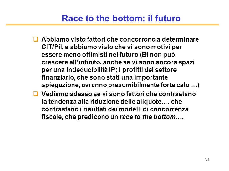 Race to the bottom: il futuro