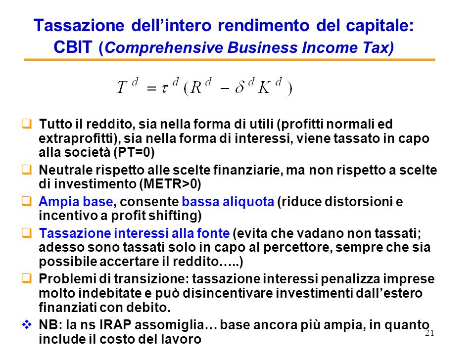 Tassazione dell'intero rendimento del capitale: CBIT (Comprehensive Business Income Tax)