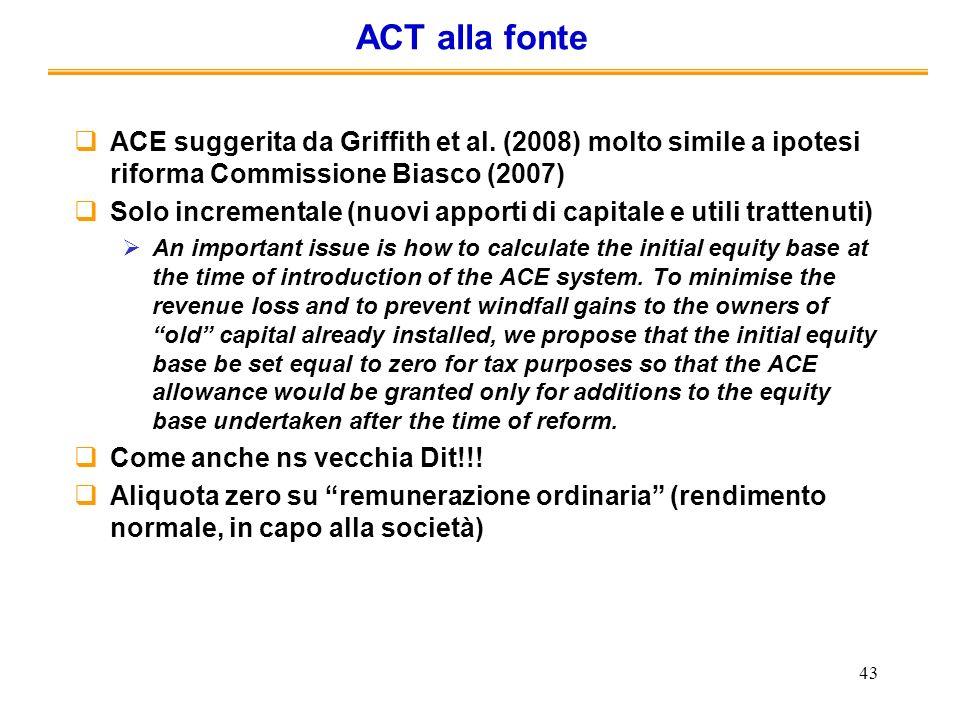 ACT alla fonte ACE suggerita da Griffith et al. (2008) molto simile a ipotesi riforma Commissione Biasco (2007)