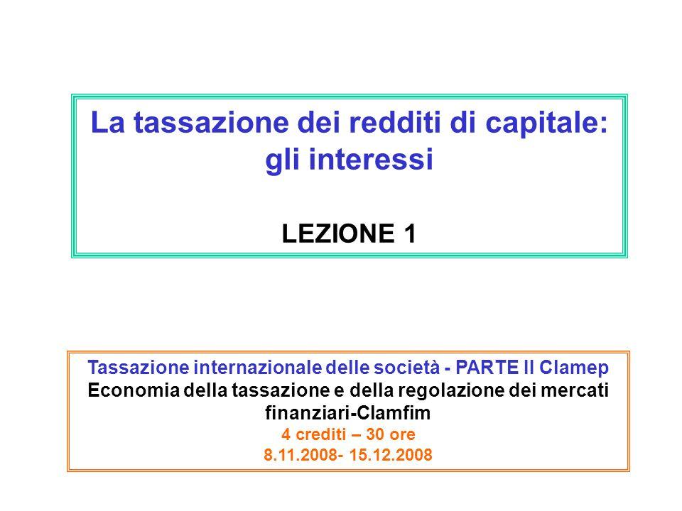 La tassazione dei redditi di capitale: gli interessi LEZIONE 1
