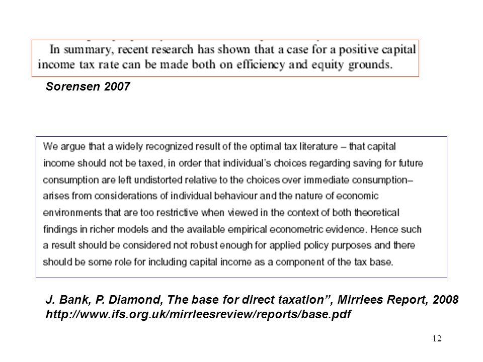 Sorensen 2007 J. Bank, P. Diamond, The base for direct taxation , Mirrlees Report, 2008.