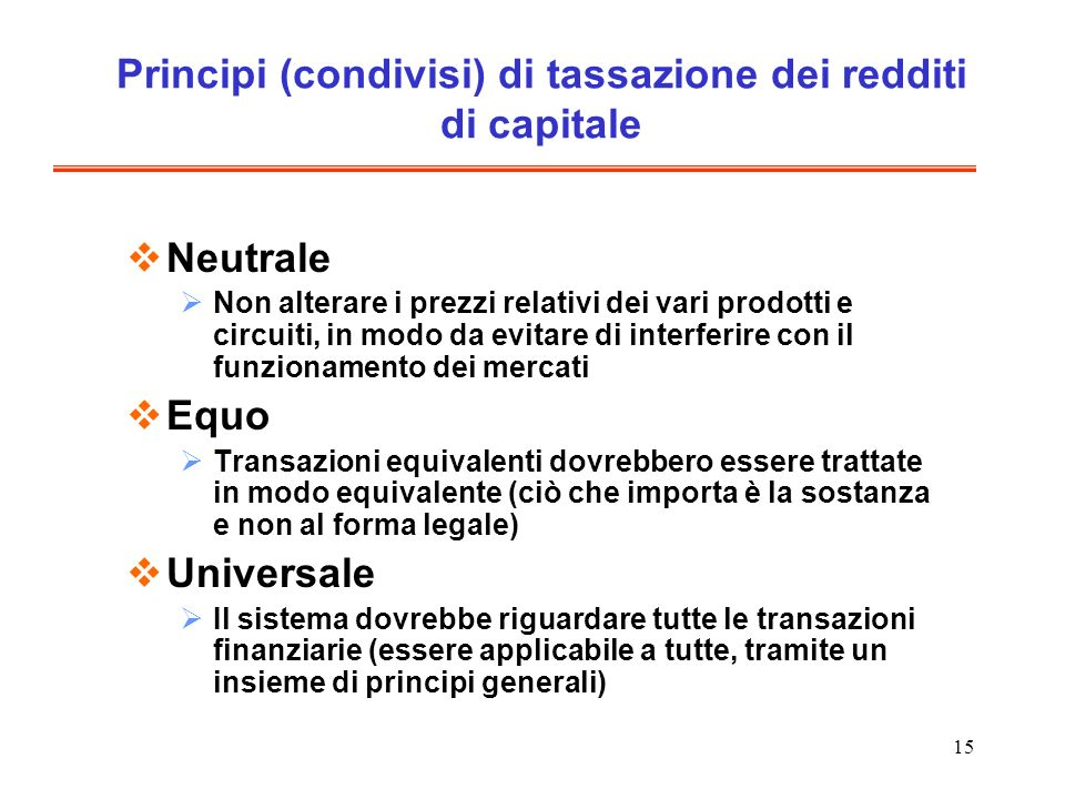 Principi (condivisi) di tassazione dei redditi di capitale