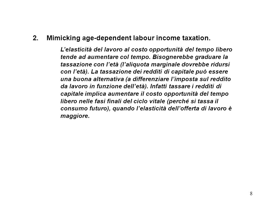 Mimicking age-dependent labour income taxation.