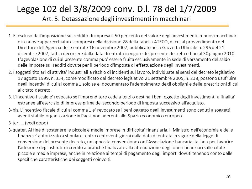 Legge 102 del 3/8/2009 conv. D. l. 78 del 1/7/2009 Art. 5