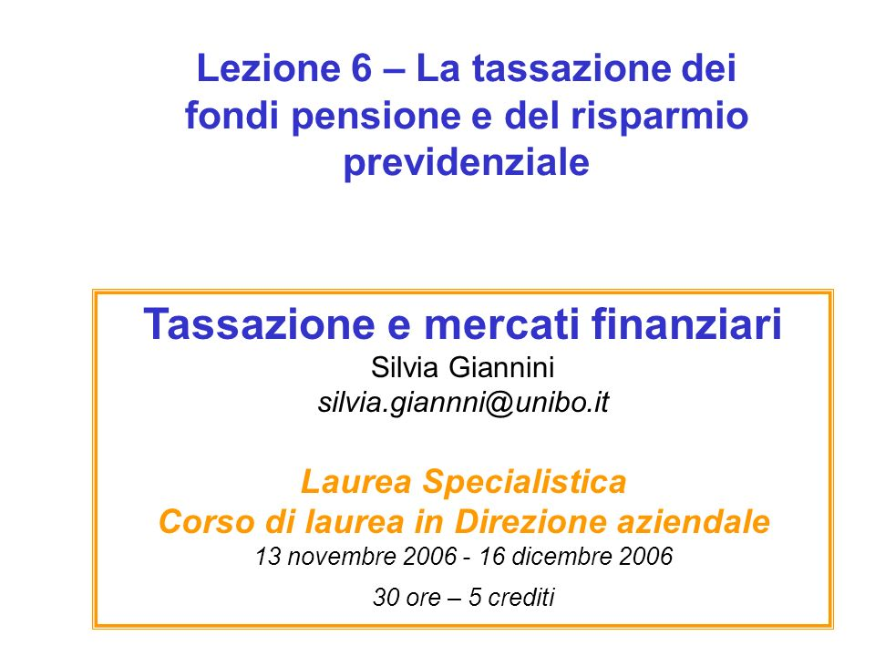 Lezione 6 – La tassazione dei fondi pensione e del risparmio previdenziale