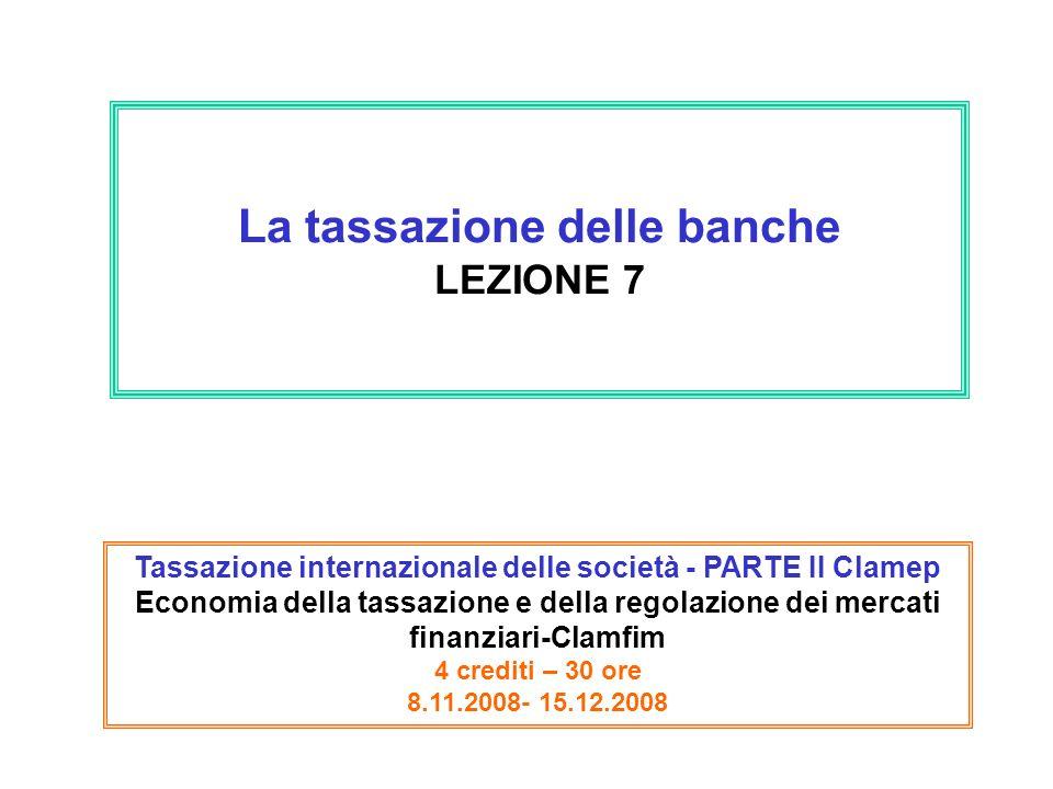 La tassazione delle banche LEZIONE 7