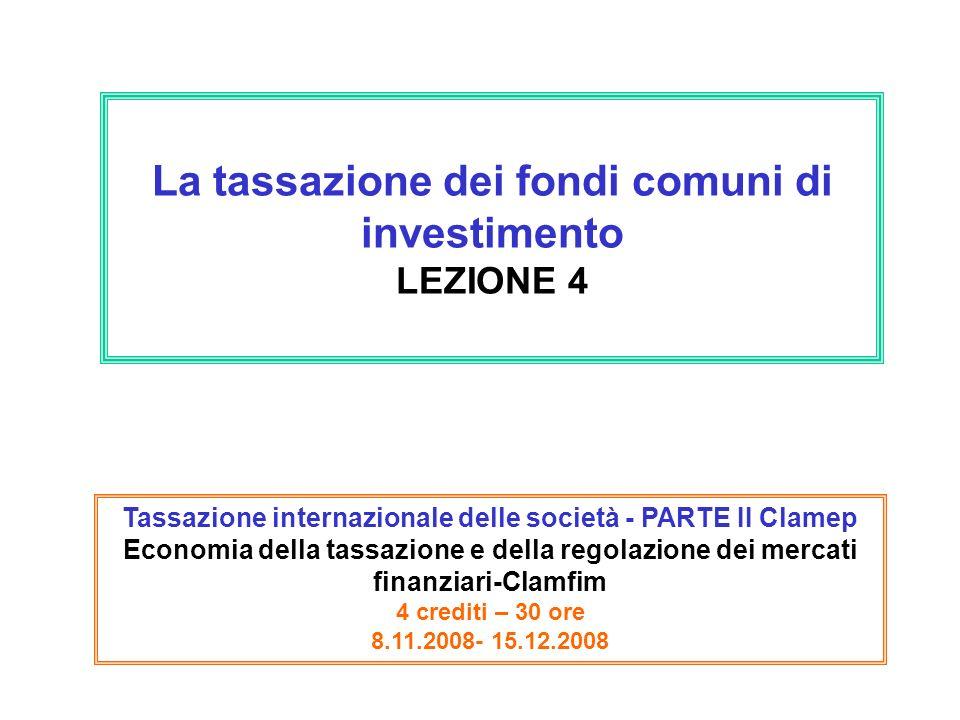 La tassazione dei fondi comuni di investimento LEZIONE 4