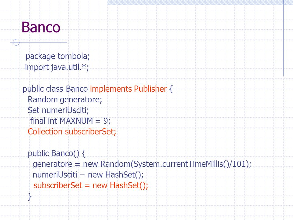 Banco package tombola; import java.util.*;