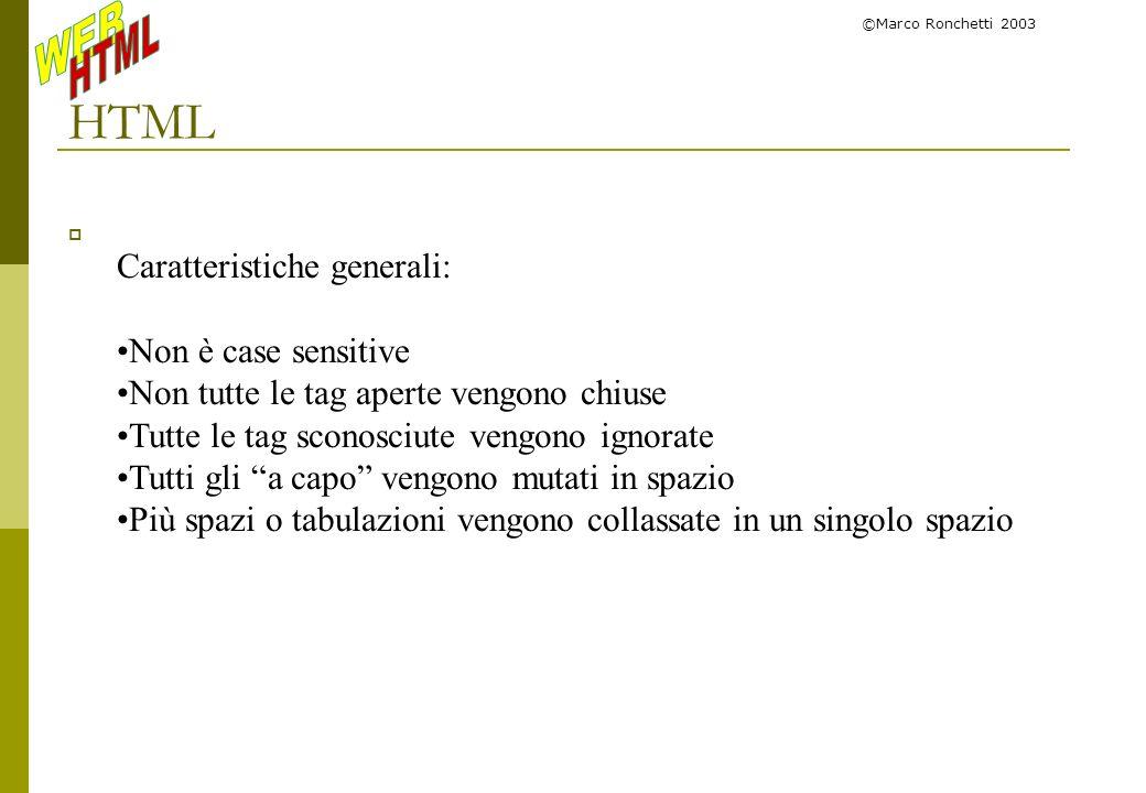 HTML Caratteristiche generali: Non è case sensitive