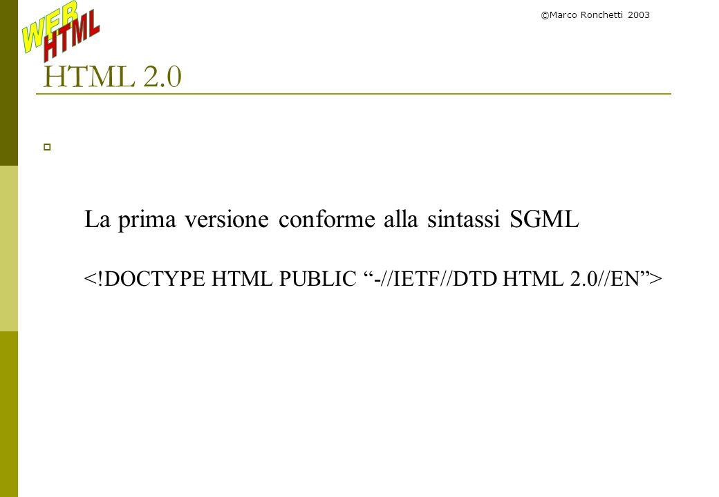 HTML 2.0 La prima versione conforme alla sintassi SGML