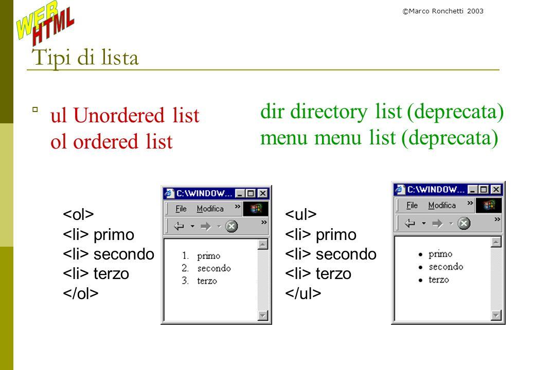 Tipi di lista dir directory list (deprecata) ul Unordered list