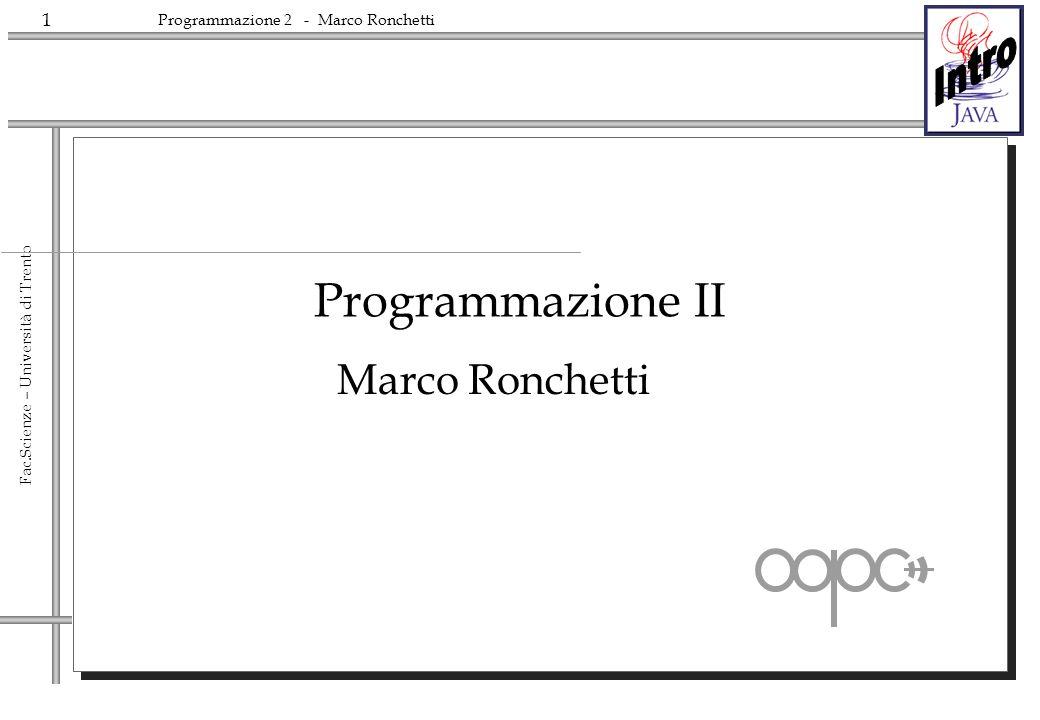 Programmazione II Marco Ronchetti