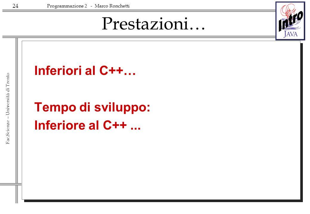 Prestazioni… Inferiori al C++… Tempo di sviluppo: Inferiore al C++ ...