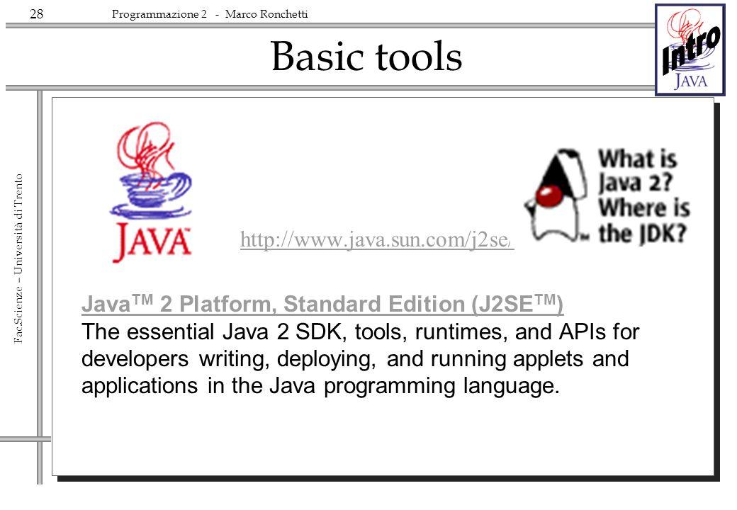Basic tools http://www.java.sun.com/j2se/