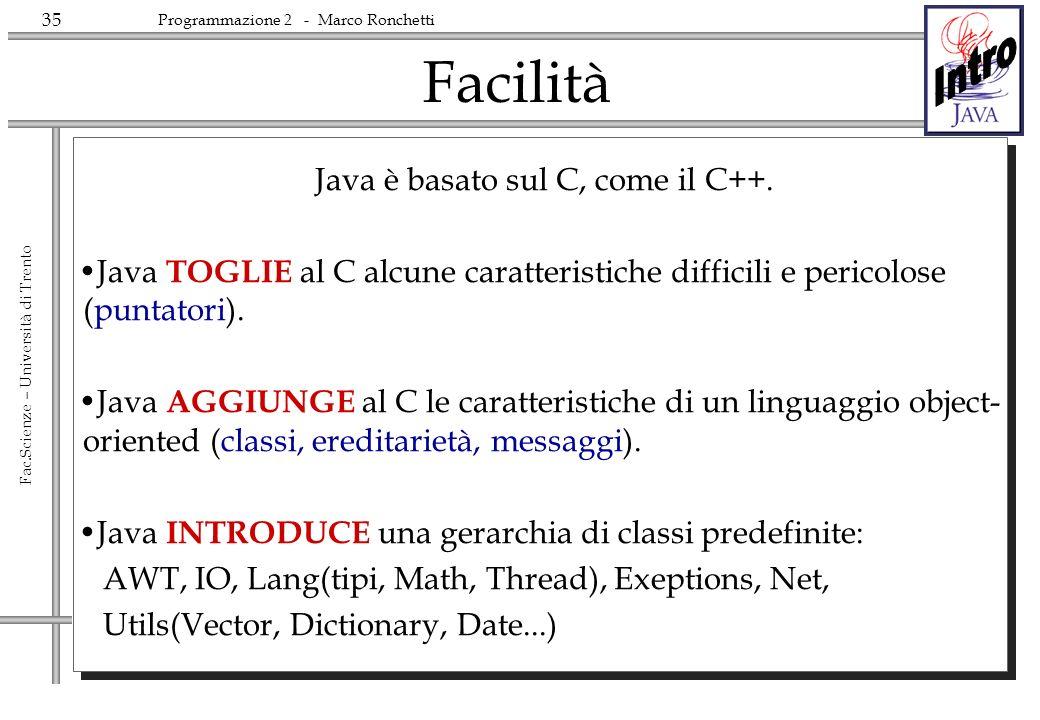 Java è basato sul C, come il C++.