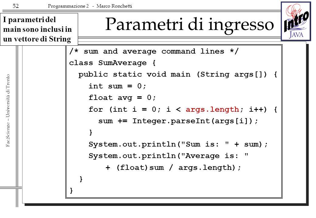 I parametri del main sono inclusi in un vettore di String