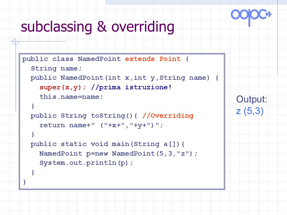 subclassing & overriding