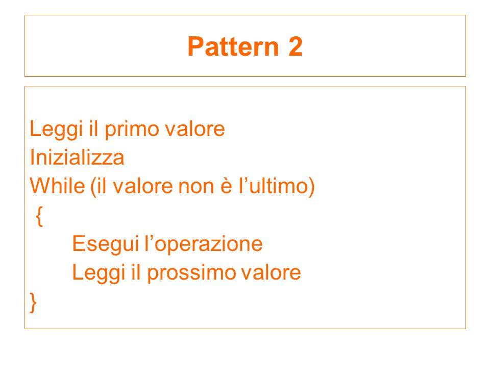 Pattern 2 Leggi il primo valore Inizializza
