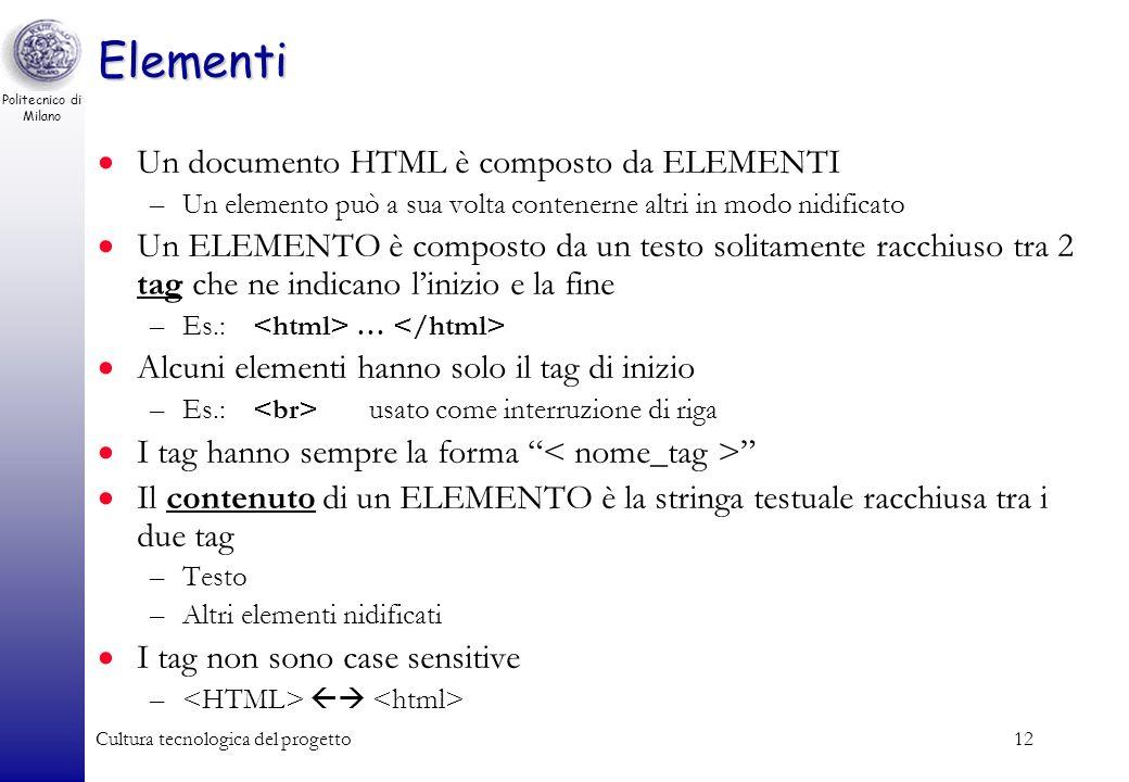 Elementi Un documento HTML è composto da ELEMENTI