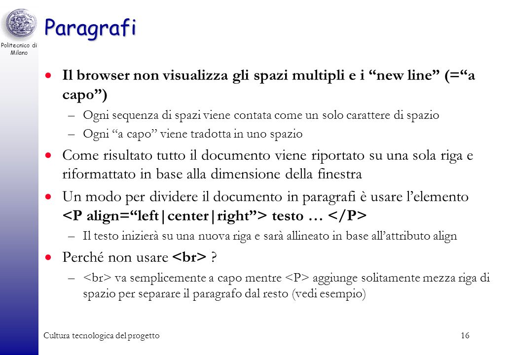 Paragrafi Il browser non visualizza gli spazi multipli e i new line (= a capo )