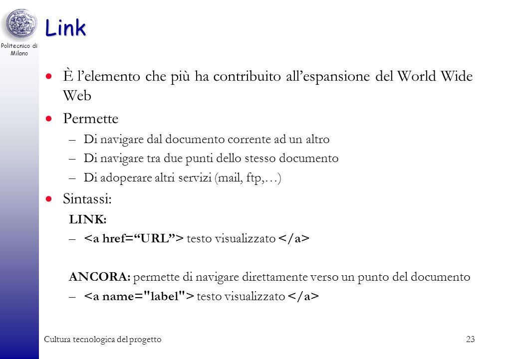 Link È l'elemento che più ha contribuito all'espansione del World Wide Web. Permette. Di navigare dal documento corrente ad un altro.