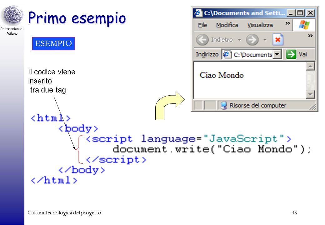 Primo esempio ESEMPIO Il codice viene inserito tra due tag