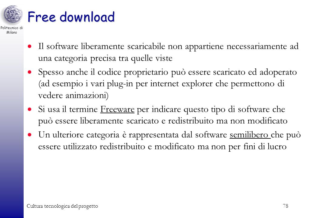 Free download Il software liberamente scaricabile non appartiene necessariamente ad una categoria precisa tra quelle viste.