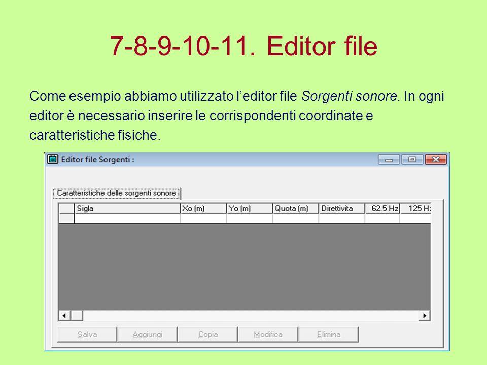 7-8-9-10-11. Editor file Come esempio abbiamo utilizzato l'editor file Sorgenti sonore. In ogni.