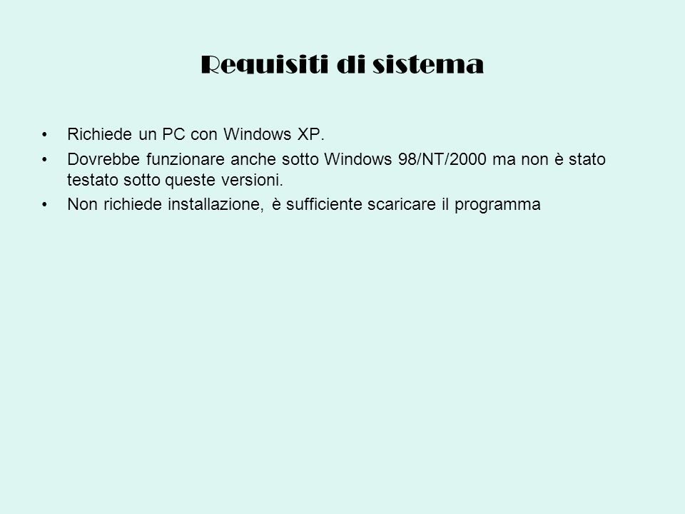 Requisiti di sistema Richiede un PC con Windows XP.