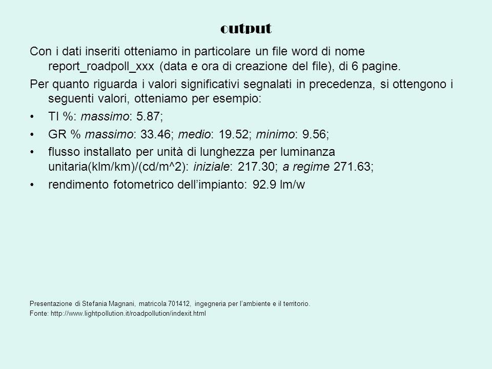 output Con i dati inseriti otteniamo in particolare un file word di nome report_roadpoll_xxx (data e ora di creazione del file), di 6 pagine.
