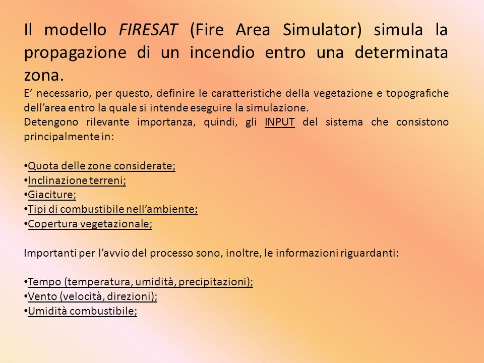 Il modello FIRESAT (Fire Area Simulator) simula la propagazione di un incendio entro una determinata zona.