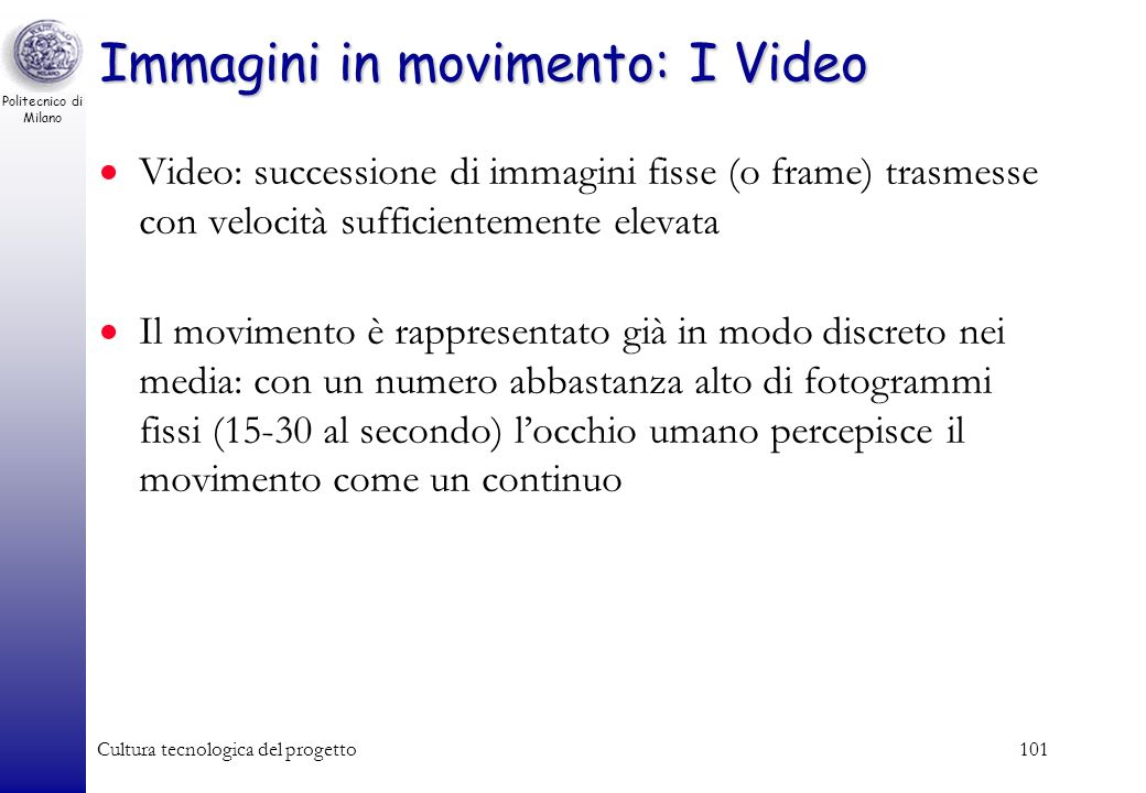Immagini in movimento: I Video