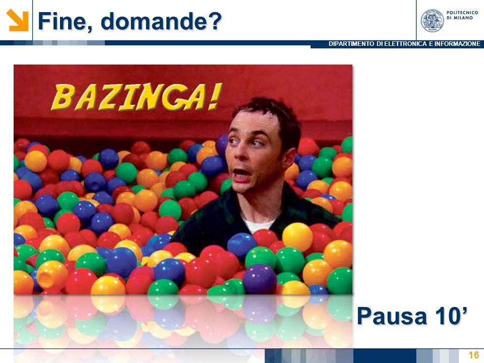 Fine, domande Pausa 10'