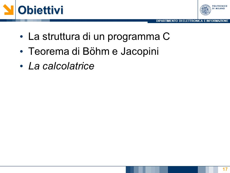 Obiettivi La struttura di un programma C Teorema di Böhm e Jacopini