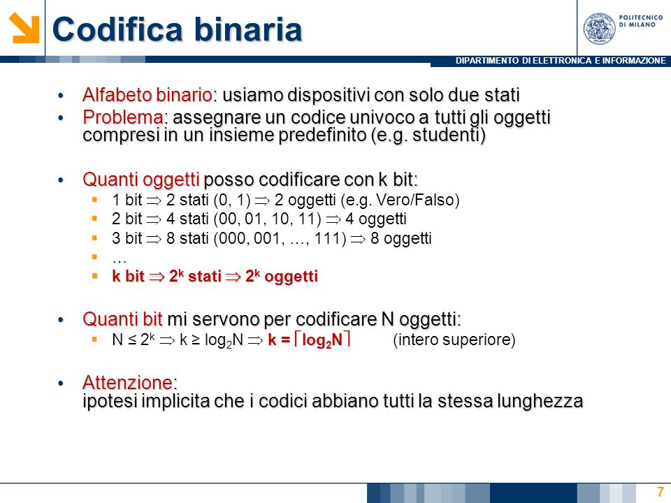 Codifica binariaAlfabeto binario: usiamo dispositivi con solo due stati.
