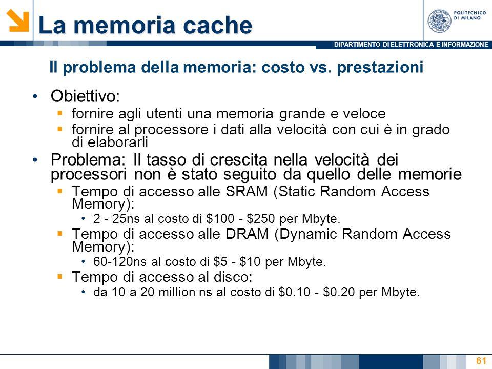 La memoria cache Obiettivo: