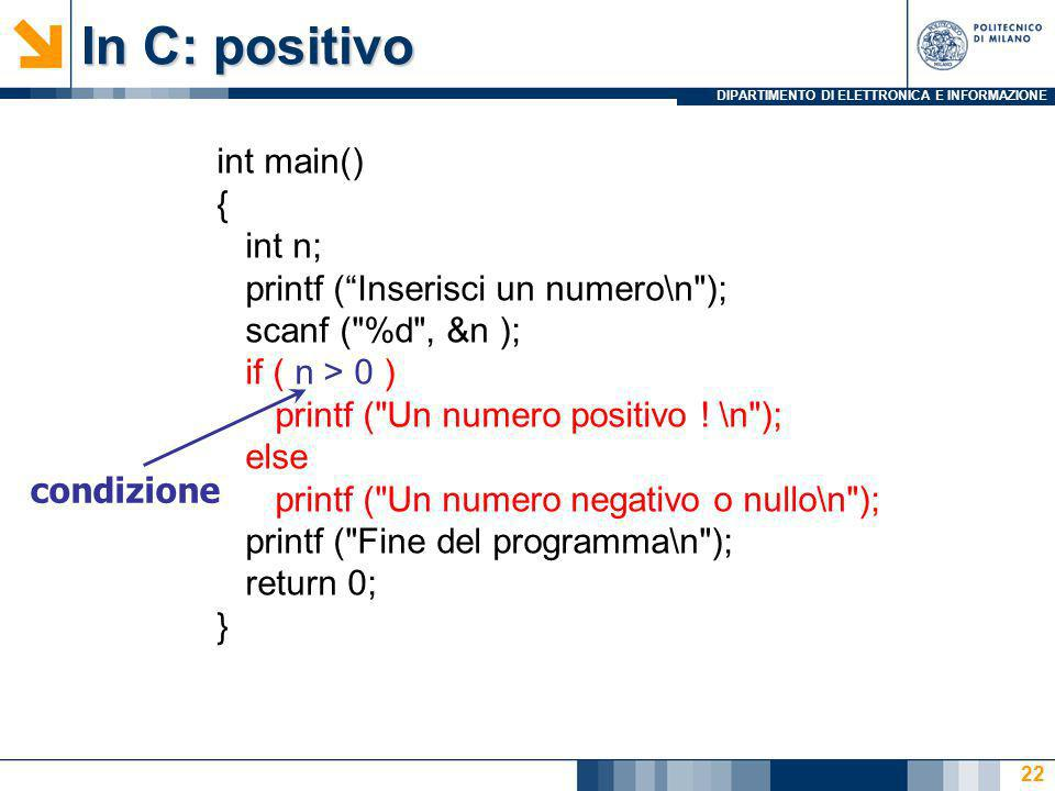 In C: positivo int main() { int n; printf ( Inserisci un numero\n );