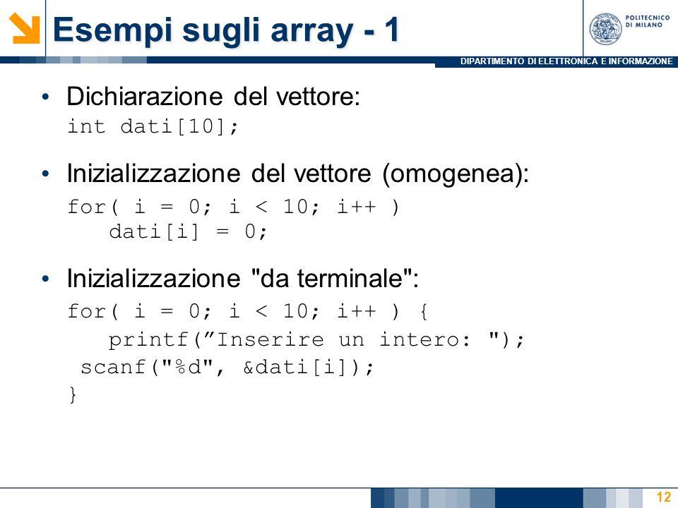 Esempi sugli array - 1 Dichiarazione del vettore: