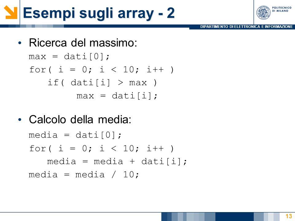 Esempi sugli array - 2 Ricerca del massimo: Calcolo della media: