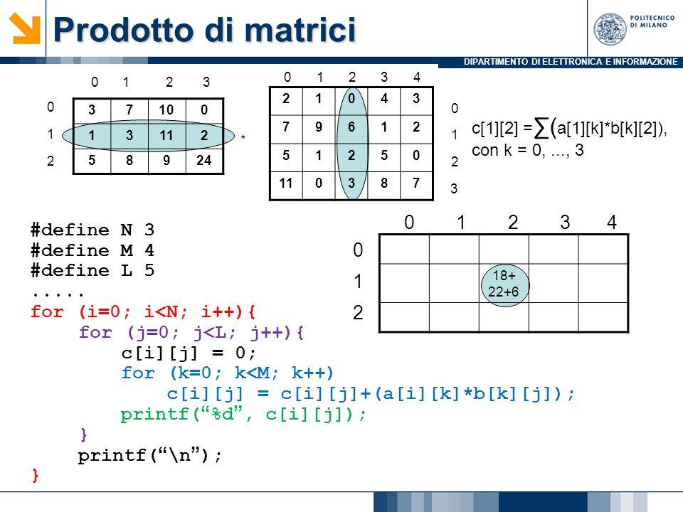 Prodotto di matrici 1 2 3 4 #define N 3 #define M 4 #define L 5 .....