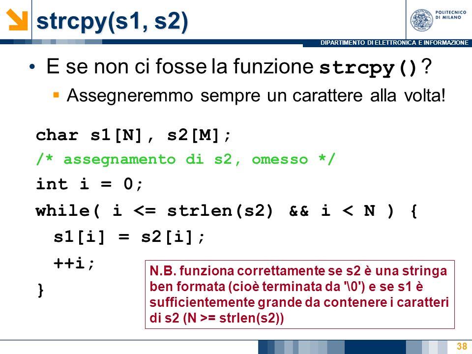 strcpy(s1, s2) E se non ci fosse la funzione strcpy()
