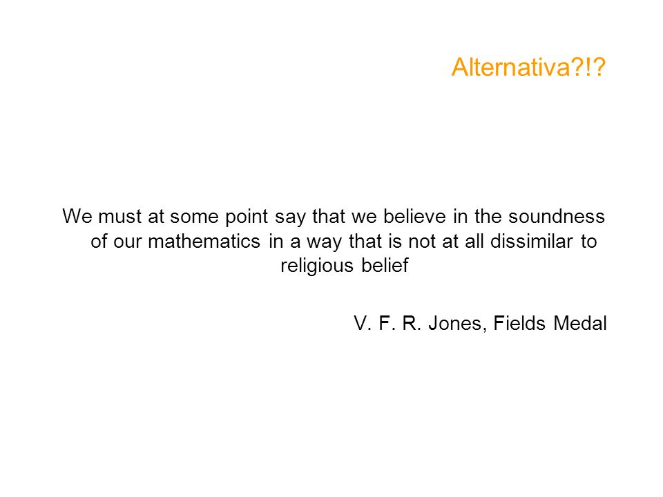 Alternativa ! V. F. R. Jones, Fields Medal