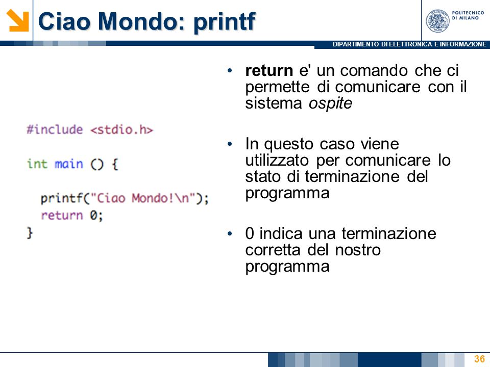 Ciao Mondo: printf return e un comando che ci permette di comunicare con il sistema ospite.