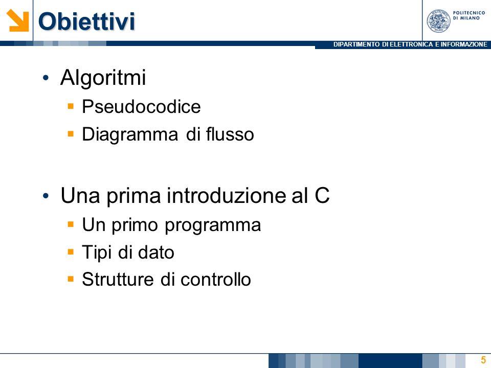 Obiettivi Algoritmi Una prima introduzione al C Pseudocodice