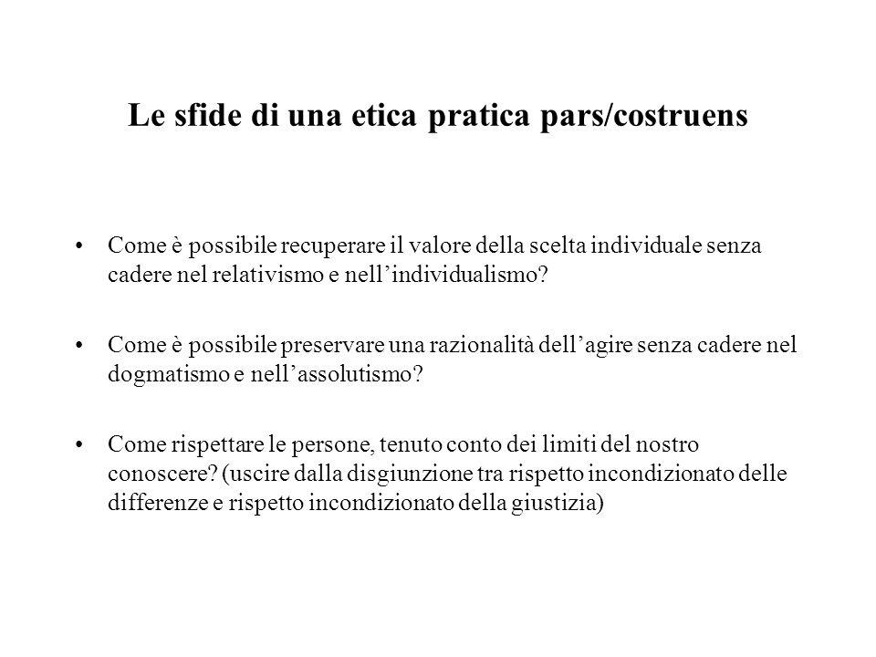 Le sfide di una etica pratica pars/costruens