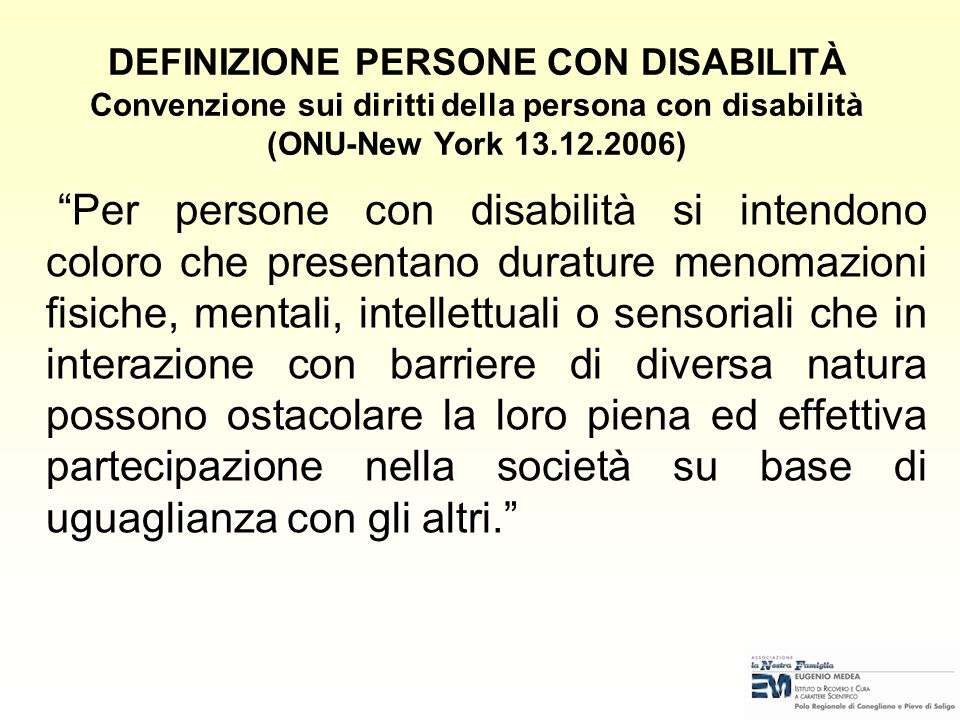 DEFINIZIONE PERSONE CON DISABILITÀ Convenzione sui diritti della persona con disabilità (ONU-New York 13.12.2006)
