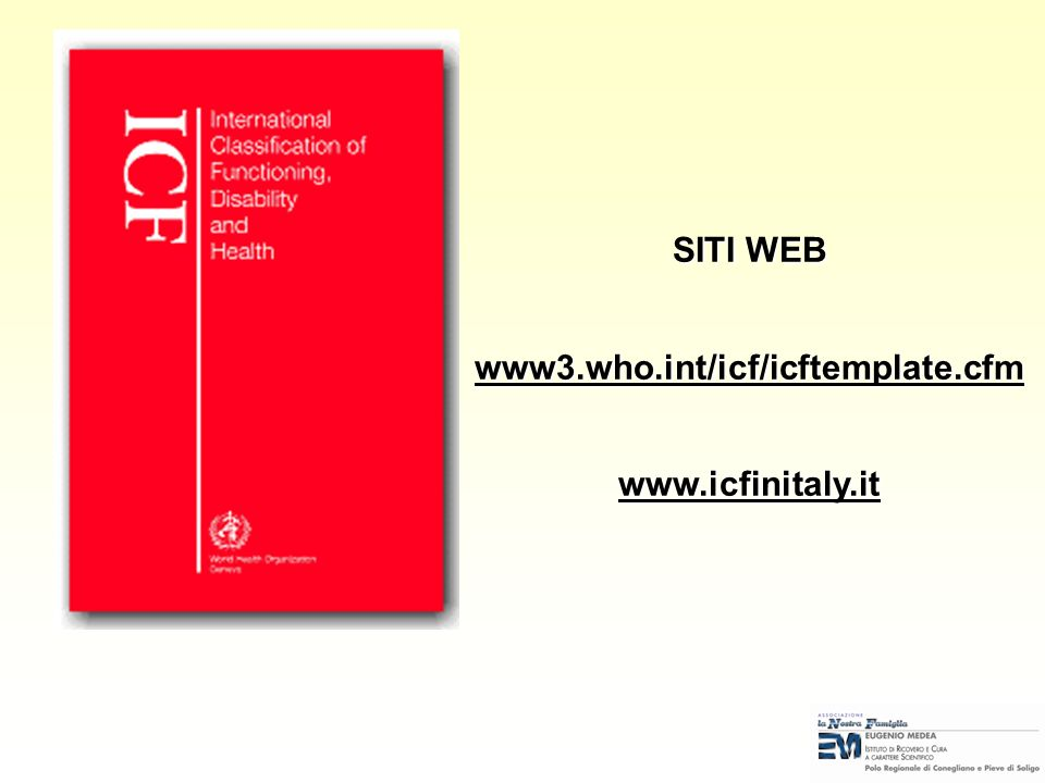 SITI WEB www3.who.int/icf/icftemplate.cfm www.icfinitaly.it