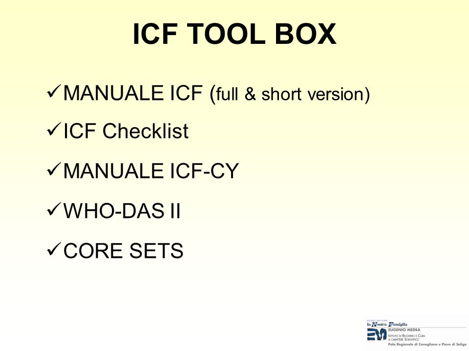 ICF TOOL BOX MANUALE ICF (full & short version) ICF Checklist